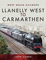 Llanelly West to Camarthen (West Wales Railways)