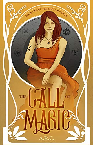 The Call of Magic (The Fool's Journey Book 1) by [A.R. C.]