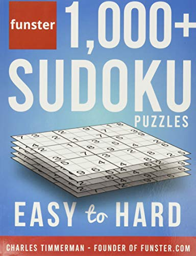Compare Textbook Prices for Funster 1,000+ Sudoku Puzzles Easy to Hard: Sudoku puzzle book for adults  ISBN 9781732173774 by Timmerman, Charles,Funster