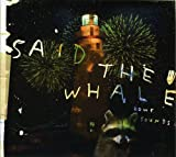 Songtexte von Said the Whale - Howe Sounds / Taking Abalonia