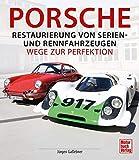 Porsche - Restaurierung von Serien-und Rennfahrzeugen: Wege zur Perfektion