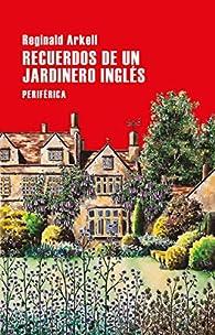 Recuerdos de un jardinero inglés par Reginald Arkell