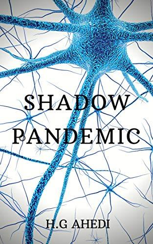Shadow Pandemic by [H.G. Ahedi]