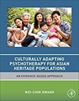 Culturally Adapting Psychotherapy for Asian Heritage Populations: An Evidence-Based Approach