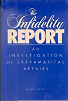 The Infidelity Report: A Modern Epidemic 0688039308 Book Cover