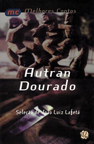 Os melhores contos de Autran Dourado: seleção de João Luiz Lafetá
