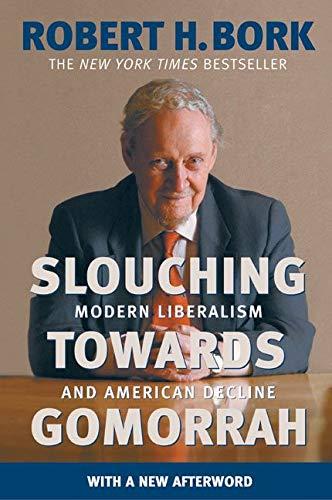 Image of Slouching Towards Gomorrah: Modern Liberalism and American Decline