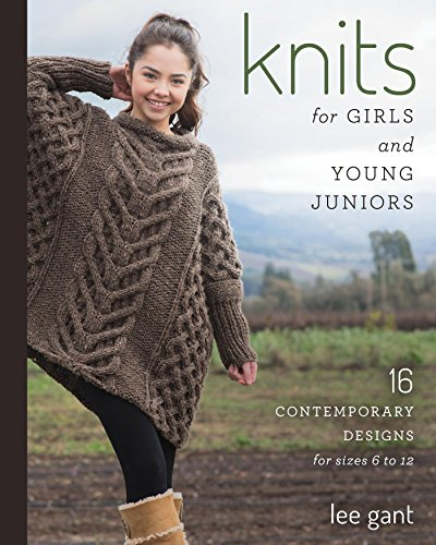 Knits for Girls and Young Juniors: 17 Contemporary Designs for Sizes 6 to 12 (English Edition)