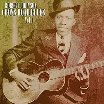 Cross Road Blues, Vol. 1