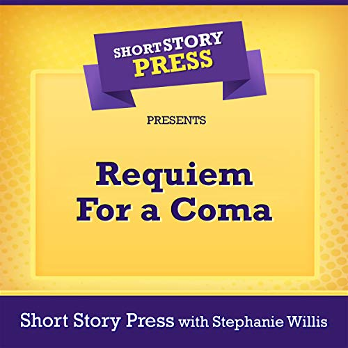 Short Story Press Presents Requiem for a Coma  By  cover art