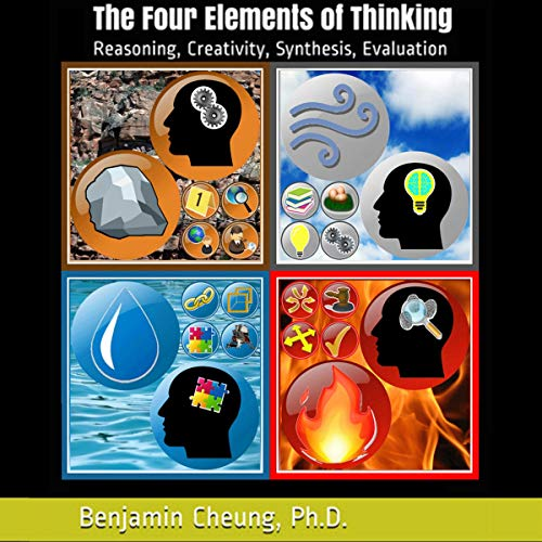 The Four Elements of Thinking: Reasoning, Creativity, Synthesis, Evaluation cover art