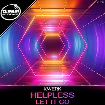 Helpless / Let It Go