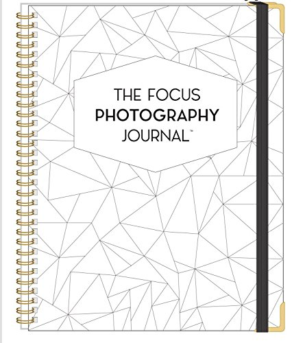 The Focus Photography Journal - Photographer Journal, Organizer, Action Planner, Resource