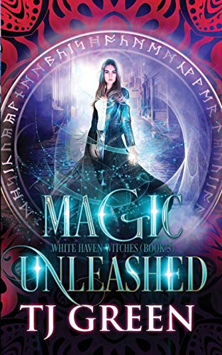 Magic Unleashed (White Haven Witches)