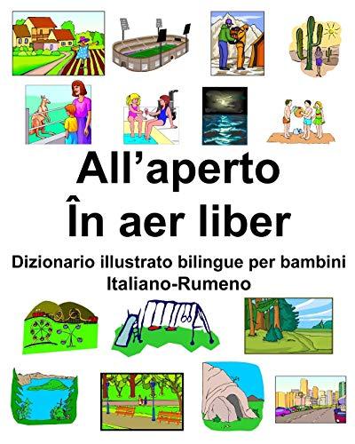 Italiano-Rumeno All'aperto/În aer liber Dizionario illustrato bilingue per bambini