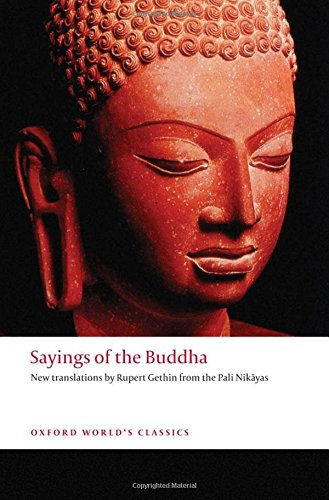 Sayings of the Buddha: New Translations from the Pali...