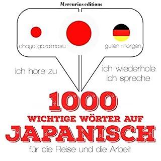 1000 wichtige Wörter auf Japanisch für die Reise und die Arbeit     Ich höre zu. Ich wiederhole. Ich spreche.              Autor:                                                                                                                                 J. M. Gardner                               Sprecher:                                                                                                                                 Élodie,                                                                                        Kana                      Spieldauer: 2 Std. und 18 Min.     1 Bewertung     Gesamt 4,0