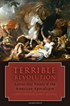 Terrible Revolution: Latter-day Saints and the American Apocalypse