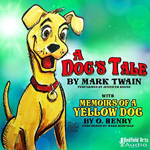A Dog's Tale by Mark Twain Audiobook By Mark Twain, O. Henry cover art