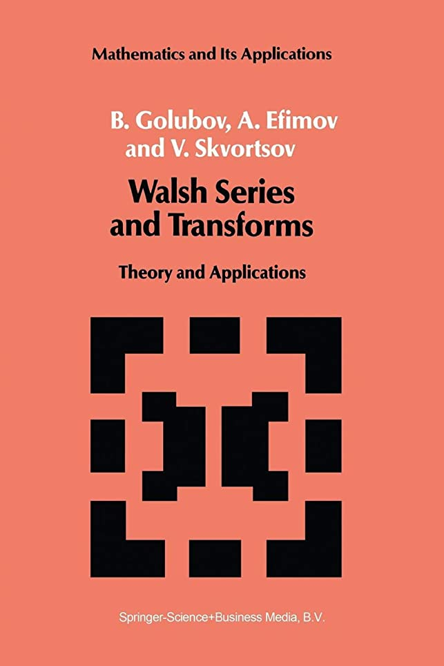 不変ベーコン保有者Walsh Series and Transforms: Theory and Applications (Mathematics and its Applications)