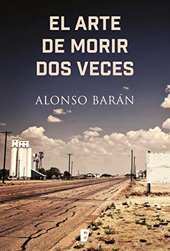 El arte de morir dos veces eBook: Barán, Alonso: Amazon.es: Tienda ...