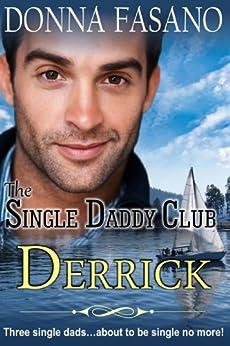 The Single Daddy Club: Derrick, Book 1 by [Donna Fasano]