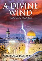 A Divine Wind: Taming a Tornado Anticipating a Trillion Dollar Disruptive Technology A Vision of Peace in the Middle East An Allegory on the Biblical Book of Job