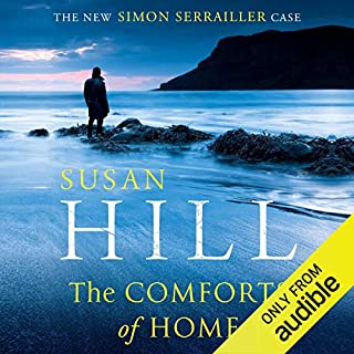 The Comforts of Home                   Written by:                                                                                                                                 Susan Hill                               Narrated by:                                                                                                                                 Steven Pacey                      Length: 9 hrs and 38 mins     Not rated yet     Overall 0.0
