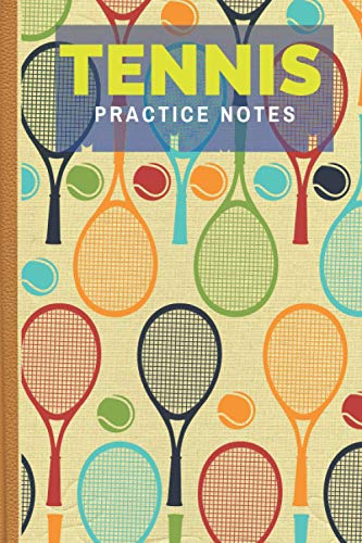 Tennis Practice Notes: Tennis Notebook Log & Journal, table tennis notebook, tennis playbook notebook, Ideal Gift for Tennis Player 100 page 6' x 9'