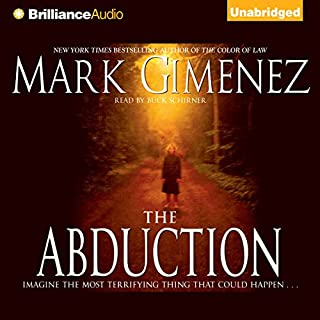 The Abduction                   Written by:                                                                                                                                 Mark Gimenez                               Narrated by:                                                                                                                                 Buck Schirner                      Length: 13 hrs and 4 mins     Not rated yet     Overall 0.0