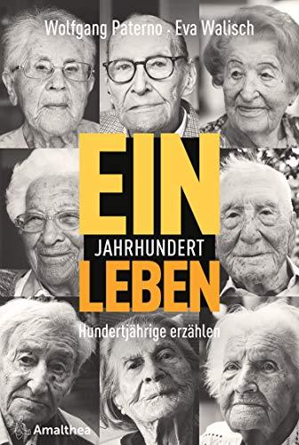 Ein Jahrhundert Leben: Hundertjährige erzählen