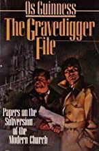 The Gravedigger File: Papers on the Subversion of the Modern Church