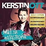 """Mut zur Katastrophe (Gold Edition inkl. """"Regenbogenfarben"""" - Duett mit Helene Fischer) - erstin Ott"""