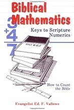 Biblical Mathematics: Keys to Scripture Numerics
