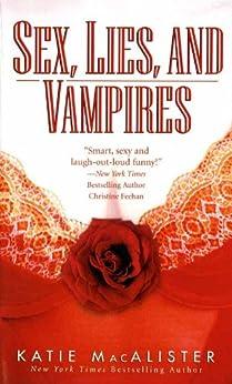Sex, Lies, and Vampires (Dark Ones series Book 3) by [Katie MacAlister]