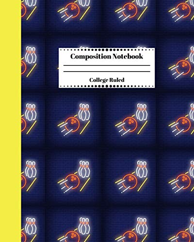Composition Notebook College Ruled: Bowling Themed Journal. Cute Gifts for Bowlers. Vol 2