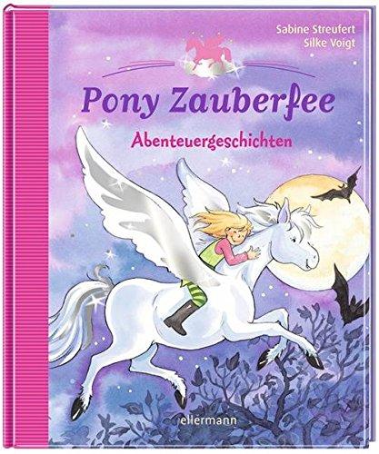 Pony Zauberfee - Abenteuergeschichten (Kleine Geschichten zum Vorlesen)