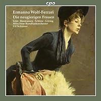 エルマンノ・ヴォルフ=フェラーリ:歌劇「せんさく好きな女たち」3幕 [2CDs]
