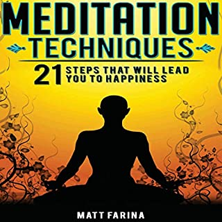 Meditation Techniques: 21 Steps That Will Lead You to Happiness audiobook cover art