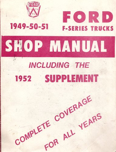Ford F-Series Trucks 1949-50-51 Shop Manual with 1952 Supplement