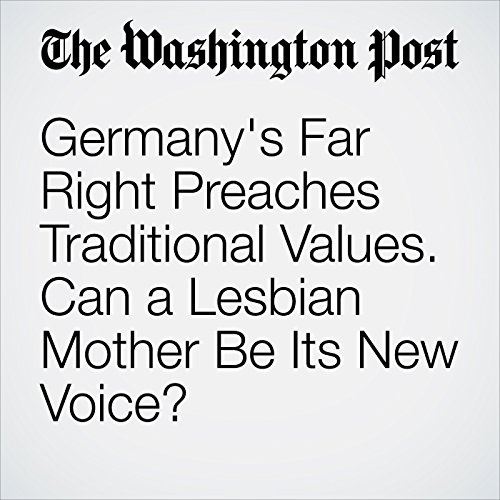 Germany's Far Right Preaches Traditional Values. Can a Lesbian Mother Be Its New Voice? copertina