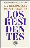 Residencia de estudiantes, la - los residentes (Monografias (estudiantes))