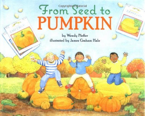 From Seed to Pumpkin (Let's-Read-and-Find-Out Science, Band 1)