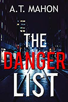 The Danger List (These Mean Streets Book 2) by [A.T. Mahon]