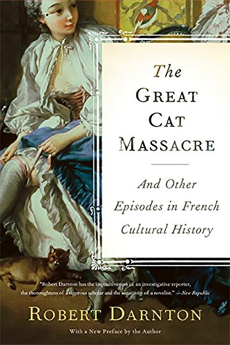 The Great Cat Massacre: And Other Episodes in French...