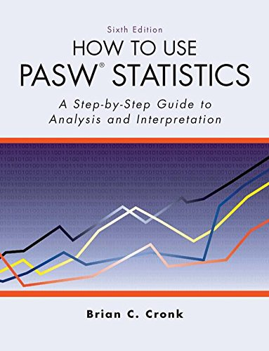 How to Use Pasw Statistics: A Step-By-Step Guide to...
