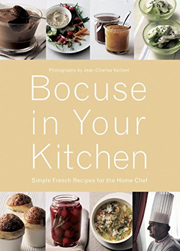 Bocuse in Your Kitchen: Simple French Recipes for the Home Chef (PRATIQUE - LANGUE ANGLAISE)