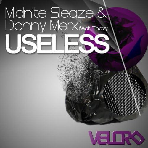 Midnite Sleaze, Danny Merx & Thavy