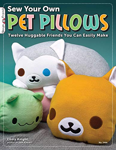 Compare Textbook Prices for Sew Your Own Pet Pillows: Twelve Huggable Friends You Can Easily Make Design Originals Step-by-Step Directions, Photos, & Patterns for Sewing Decorative Fabric Plushies and Adorable Stuffed Animals Illustrated Edition ISBN 0696748596808 by Knight, Choly