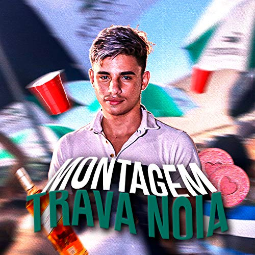 Montagem Trava Noia (feat. DJ Yan & Mc Brinquedo) [Explicit]